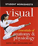 Student Worksheets for Visual Essentials of Anatomy and Physiology, Martini, Frederic H. and Ober, William C., 0321793056