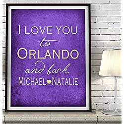 """I Love You to Orlando and Back"" Florida ART PRINT, Customized & Personalized UNFRAMED, Wedding gift, Valentines day gift, Christmas gift, Father's day gift, All Sizes"