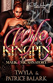 The Wife Of A Kingpin 3: Malik & Micah's Story