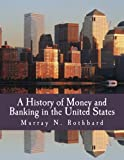 A History of Money and Banking in the United States (Large Print Edition): The Colonial Era to World War II