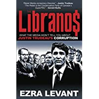 The Libranos: What the media won't tell you about Justin Trudeau's corruption