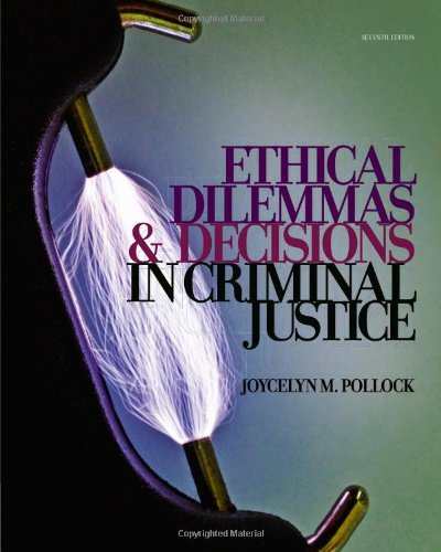 ethical dilemmas in criminal justice The ethical dilemma facing the criminal justice professional, in this case the arbitrator, was something that was interesting because it could have seemed, on the surface, that the officer was telling the truth and he was eventually caught in the lies that he told.