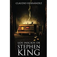 Los inicios de Stephen King (Spanish Edition)