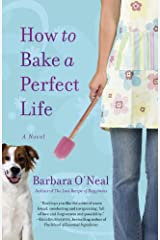 How to Bake a Perfect Life: A Novel Kindle Edition