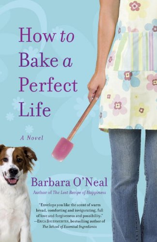 How to Bake a Perfect Life: A Novel ()