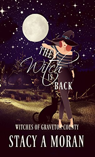 Witch is Back (Witches of Graveton County Book 1) by [Moran, Stacy A]