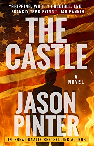 For fans of Vince Flynn and Harlan Coben comes an unputdownable new thriller from internationally bestselling author Jason Pinter that will have you reading long into the night. The Castle: A Ripped-From-The-Headlines Thriller