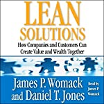 Lean Solutions: How Companies and Customers Can Create Value and Wealth Together | James P. Womack,Daniel T. Jones