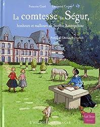La comtesse de Ségur : Bonheur et malheurs de Sophie Rostopchine