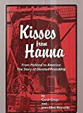 img - for Kisses from Hanna: From Holland to America, a true story of devoted friendship book / textbook / text book