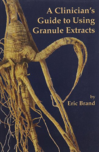 Clinician's Guide To Using Granule Extracts
