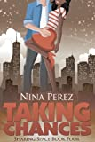Taking Chances (Sharing Space  Book 4)