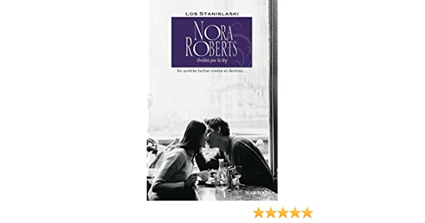 Unidos por la ley: Los Stanislaski (3) (Nora Roberts) (Spanish Edition)