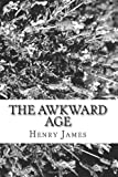 The Awkward Age, Henry James, 1481220039