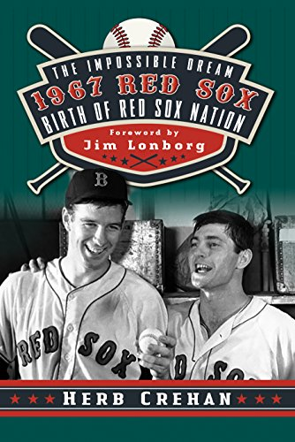 (The Impossible Dream 1967 Red Sox: Birth of Red Sox Nation)