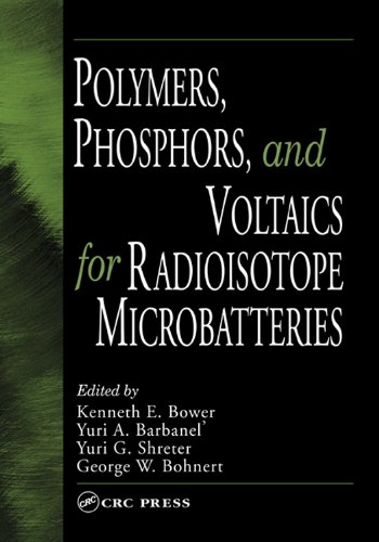 Download Polymers, Phosphors, and Voltaics for Radioisotope Microbatteries Pdf