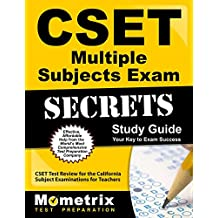 CSET Multiple Subjects Exam Secrets Study Guide: CSET Test Review for the California Subject Examinations for...