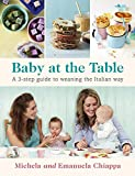 Baby at the Table: A 3-Step Guide to Weaning the Italian Way