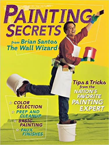 Painting Secrets: Tips & Tricks from the Nation\'s Favorite Painting ...