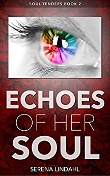 Echoes of Her Soul: A Reverse Harem Fantasy (Soul Tenders Book 2) by [Lindahl, Serena]