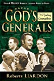img - for God's Generals: The Healing Evangelists book / textbook / text book