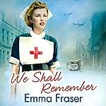 We Shall Remember | Emma Fraser