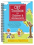 img - for CBT Toolbox for Children and Adolescents: Over 200 Worksheets & Exercises for Trauma, ADHD, Autism, Anxiety, Depression & Conduct Disorders book / textbook / text book
