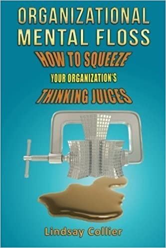 Book Organizational Mental Floss: How to Squeeze Your Organization's Thinking Juices by Lindsay Collier (2014-05-06)