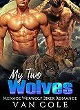 My Two Wolves: Menage Werewolf Biker Romance