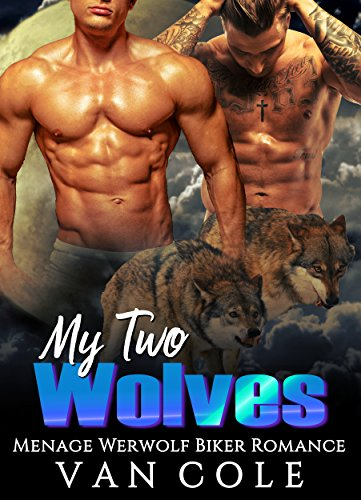 My Two Wolves: Menage Werewolf Biker Romance