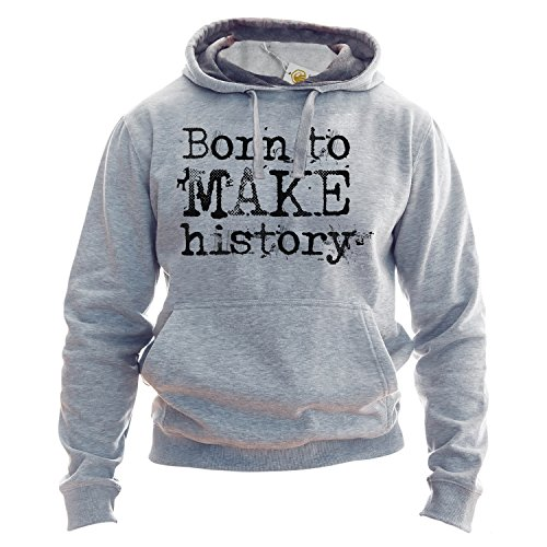 Born To Make History Hoodie Birthday Gift BFF Gift Funny Pullover