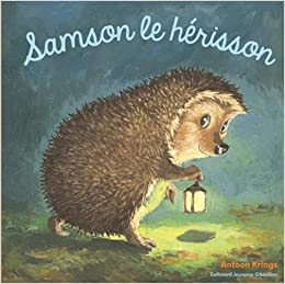 Amazon Fr Samson Le Herisson Antoon Krings Livres