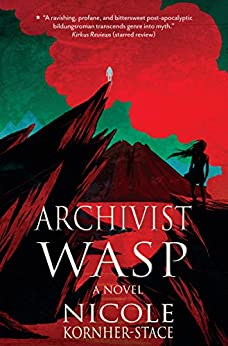 Archivist Wasp: a novel by [Kornher-Stace, Nicole]