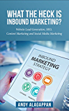 What the heck is inbound marketing?: Website lead generation ,SEO ,content marketing and social media marketing....
