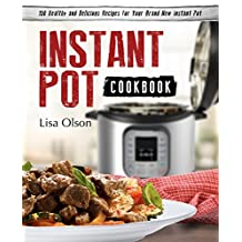 Instant Pot Cookbook: 150 Healthy and Delicious Recipes for Your Brand New Instant Pot