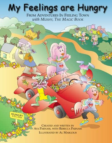 Download My Feelings Are Hungry: From Adventures in Feeling Town with Mushy, the Magic Book pdf epub