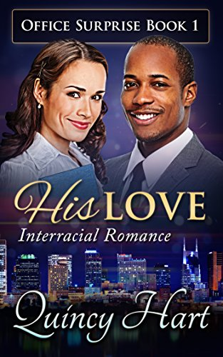 Search : His Love: Interracial Romance (Office Surprise Book 1)