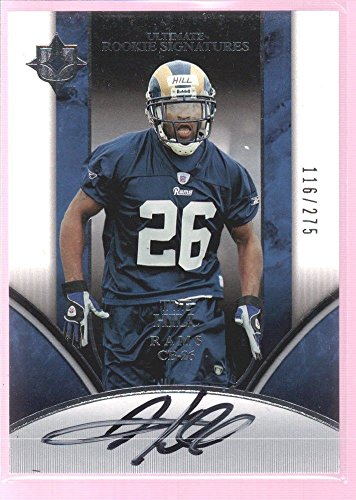TYE HILL 2006 UD ULTIMATE ROOKIE AUTOGRAPH AUTO RC ST LOUIS RAMS /275 $15