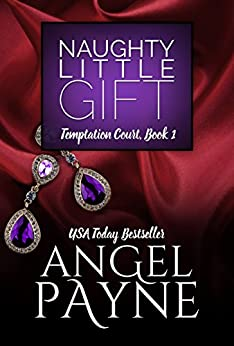 Naughty Little Gift -- A Temptation Court Contemporary Romance: Temptation Court: Passion in New York City by [Payne, Angel]