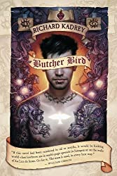 Butcher Bird: A Novel Of The Dominion by Kadrey, Richard (2007) Paperback