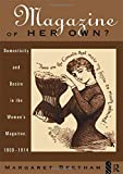 A Magazine of Her Own?: Domesticity and Desire in the Women's Magazine, 1800-1914