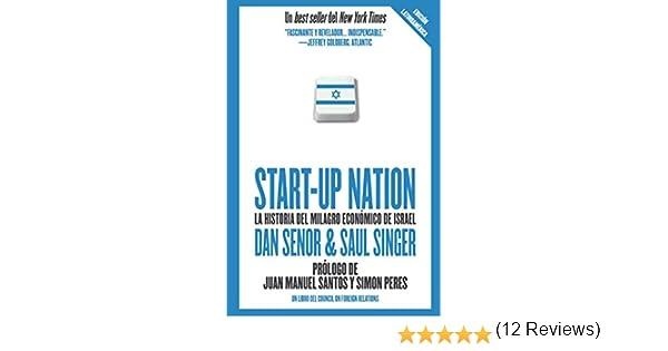 Start up Nation - La historia del milagro económico de Israel eBook: Dan Senor, Saul Singer: Amazon.es: Tienda Kindle