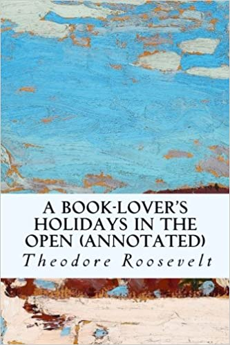 Book A Book-Lover's Holidays in the Open (annotated)
