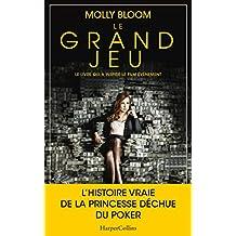 Le grand jeu : le livre du nouveau film événement - Les mémoires d'une reine du poker déchue (HarperCollins) (French Edition)