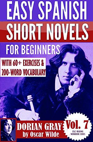 Dorian gray easy spanish short novels for beginners with 60 dorian gray easy spanish short novels for beginners with 60 exercises 200 fandeluxe Gallery