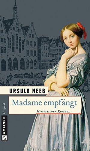 Madame empfängt: Historischer Roman (Historische Romane im GMEINER-Verlag)