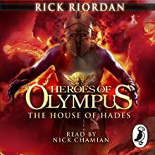 The House of Hades: Heroes of Olympus, Book 4 Audiobook by Rick Riordan Narrated by Nick Chamian