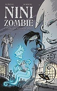 Nini Zombie, tome 1 : Celle qui n'existait plus par Lisette Morival