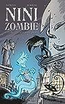 Nini Zombie, tome 1 : Celle qui n'existait plus par Morival