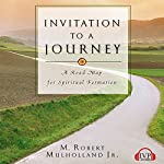Invitation to a Journey: A Road Map for Spiritual Formation | M. Robert Mulholland Jr.